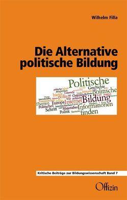 Die Alternative politische Bildung von Filla,  Wilhelm