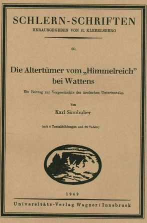 """Die Altertümer vom """"Himmelreich"""" bei Wattens von Sinnhuber,  Karl"""