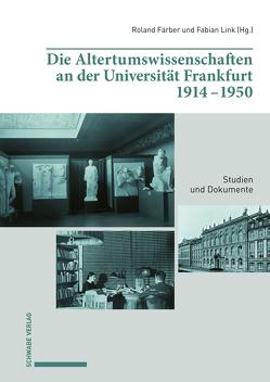 Die Altertumswissenschaften an der Universität Frankfurt 1914–1950 von Färber,  Roland, Link,  Fabian
