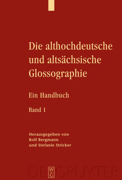 Die althochdeutsche und altsächsische Glossographie von Bergmann,  Rolf, Stricker,  Stefanie
