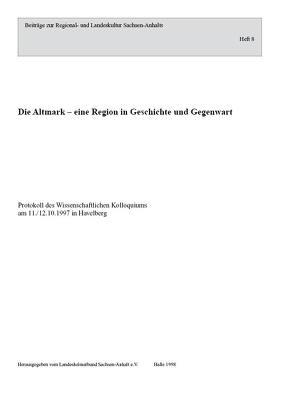 Die Altmark – eine Region in Geschichte und Gegenwart