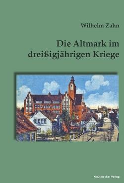 Die Altmark im dreißigjährigen Kriege von Zahn,  Wilhelm