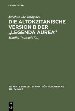 """Die altokzitanische Version B der """"Legenda aurea"""" von Jacobus de Voragine, Tausend,  Monika"""