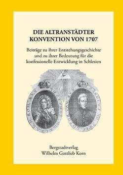 Die Altranstädter Konvention von 1707 von Bergerhausen,  Hans W, Schmilewski,  Ulrich