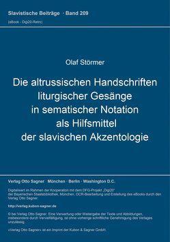 Die altrussischen Handschriften liturgischer Gesänge in sematischer Notation als Hilfsmittel der slavischen Akzentologie von Störmer,  Olaf