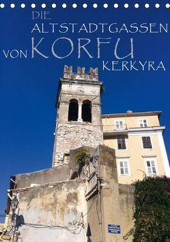 Die Altstadtgassen von Korfu Kerkyra (Tischkalender 2019 DIN A5 hoch) von by ANGEEX Photo by Georgios Georgotas,  Copyright