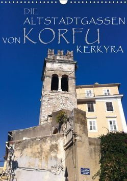 Die Altstadtgassen von Korfu Kerkyra (Wandkalender 2019 DIN A3 hoch) von by ANGEEX Photo by Georgios Georgotas,  Copyright