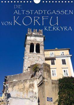 Die Altstadtgassen von Korfu Kerkyra (Wandkalender 2019 DIN A4 hoch) von by ANGEEX Photo by Georgios Georgotas,  Copyright
