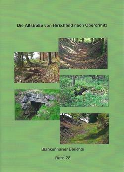 Die Altstraße von Hirschfeld nach Obercrinitz von Knauss,  Jürgen, Thoss,  Wolfgang