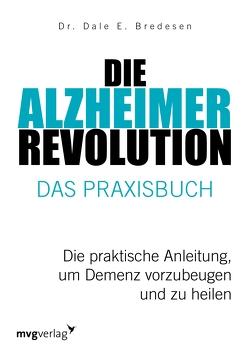Die Alzheimer-Revolution – Das Praxisbuch von Bredesen,  Dale E., Rometsch,  Martin