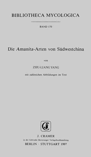 Die Amanita-Arten von Südwestchina von Yang,  Zhu-Liang