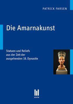 Die Amarnakunst von Farsen,  Patrick