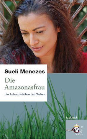 Die Amazonasfrau von Menezes,  Sueli