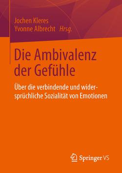 Die Ambivalenz der Gefühle von Albrecht,  Yvonne, Kleres,  Jochen