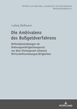 Die Ambivalenz des Bußgeldverfahrens von Reißmann,  Ludwig