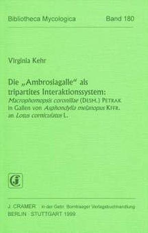 """Die """"Ambrosiagalle"""" als tripartites Interaktionssystem: von Kehr,  Virginia"""