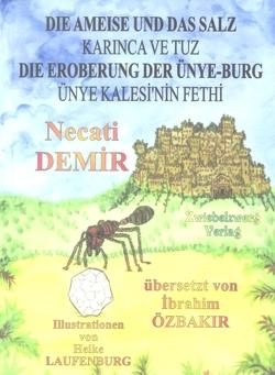 Die Ameise und das Salz & Die Eroberung der Ünye-Burg von Demir,  Necati, Laufenburg,  Heike, Özbakır,  İbrahim