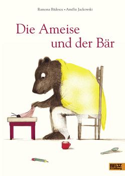 Die Ameise und der Bär von Bădescu,  Ramona, Jackowski,  Amélie, Scheffel,  Tobias