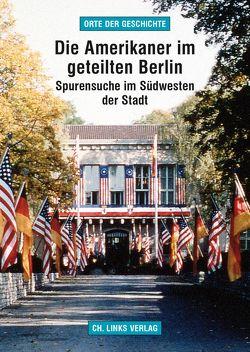 Die Amerikaner im geteilten Berlin von Helwig,  Arno