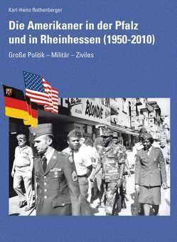 Die Amerikaner in der Pfalz und in Rheinhessen von Rothenberger,  Karl-Heinz