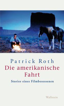 Die amerikanische Fahrt von Roth,  Patrick