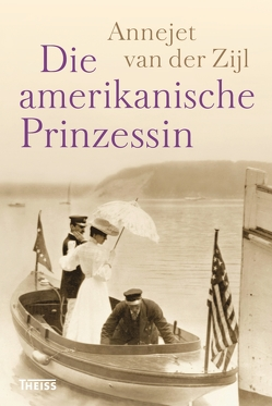 Die amerikanische Prinzessin von Holberg,  Marianne, van der Zijl,  Annejet