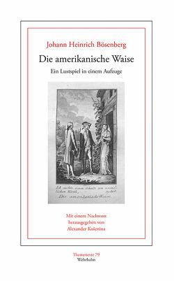 Die amerikanische Waise von Bösenberg,  Johann Heinrich, Košenina,  Alexander