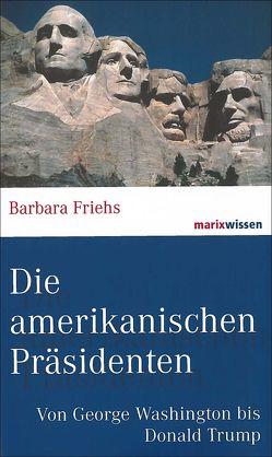 Die amerikanischen Präsidenten von Friehs,  Barbara
