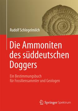 Die Ammoniten des süddeutschen Doggers von Schlegelmilch,  Rudolf