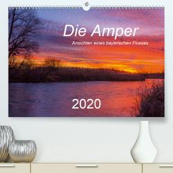 Die Amper – Ansichten eines bayerischen Flusses (Premium, hochwertiger DIN A2 Wandkalender 2020, Kunstdruck in Hochglanz) von Bogumil,  Michael