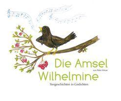Die Amsel Wilhelmine von Hirsch,  Anne, Weise,  Peter