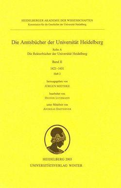 Die Amtsbücher der Universität Heidelberg /Acta Universitatis Heidelbergensis / <ohne Titel> von Dafferner,  Andreas, Lutzmann,  Heiner