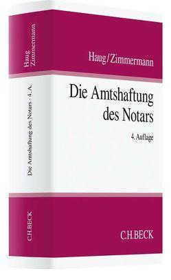 Die Amtshaftung des Notars von Brüning,  Ulf, Eggenstein,  Jörg, Haug,  Karl H., Mayer,  Anja, Zimmermann,  Christian, Zimmermann,  Stefan