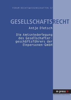 Die Amtsniederlegung des Gesellschaftergeschäftsführers der Einpersonen-GmbH von Dietsch,  Antje