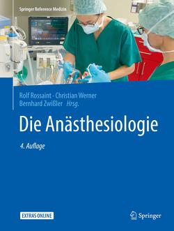 Die Anästhesiologie von Rossaint,  Rolf, Werner,  Christian, Zwißler,  Bernhard