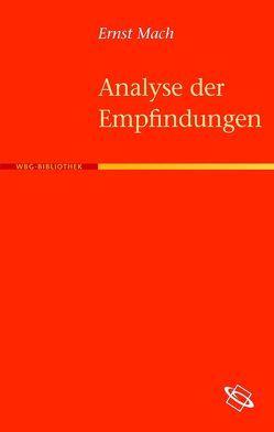 Die Analyse der Empfindungen und das Verhältnis des Physischen zum Psychischen von Mach,  Ernst