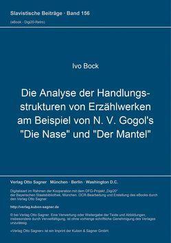 """Die Analyse der Handlungsstrukturen von Erzählwerken am Beispiel von N. V. Gogol's """"Die Nase"""" und """"Der Mantel"""" von Bock,  Ivo"""