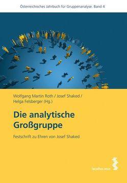 Die analytische Großgruppe von Felsberger,  Helga, Roth,  Wolfgang Martin, Shaked,  Josef