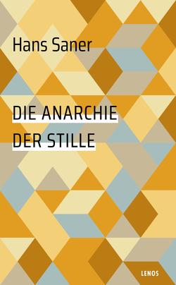 Die Anarchie der Stille von Saner,  Hans