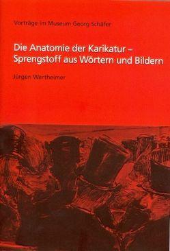 Die Anatomie der Karikatur – Sprengstoff aus Wörtern und Bildern von Wertheimer,  Jürgen