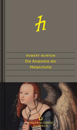 Die Anatomie der Melancholie von Burton,  Robert, von Koppenfels,  Werner