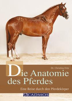 Die Anatomie des Pferdes von Fritz,  Christina