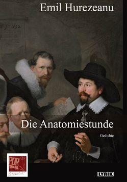 Die Anatomiestunde von Aescht,  Georg, Hurezeanu,  Emil, Pop,  Traian