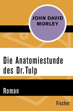 Die Anatomiestunde des Dr. Tulp von Busch,  Karla, Clausen,  Benno, Morley,  John David