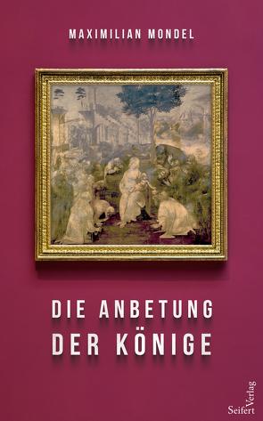 Die Anbetung der Könige von Mondel,  Maximilian