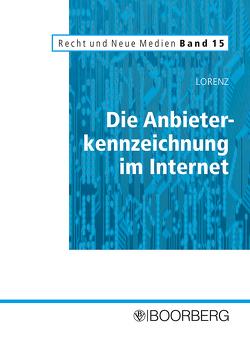 Die Anbieterkennzeichnung im Internet von Lorenz,  Bernd