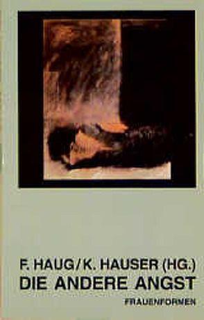 Die andere Angst von Haug,  Frigga, Hauser,  Kornelia