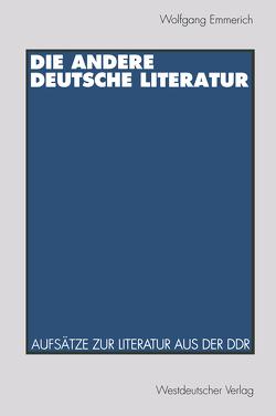 Die andere deutsche Literatur von Emmerich,  Wolfgang