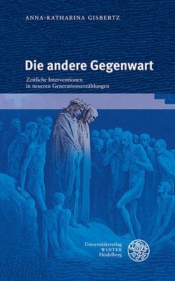Die andere Gegenwart von Gisbertz,  Anna-Katharina