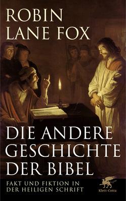 Die andere Geschichte der Bibel von Broermann,  Christa, Kaiser,  Birgit, Lane Fox,  Robin, Merk,  Christa